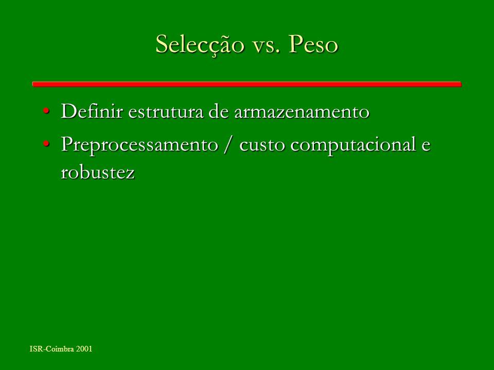Selecção vs. Peso Definir estrutura de armazenamento