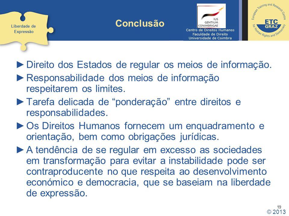 Direito dos Estados de regular os meios de informação.