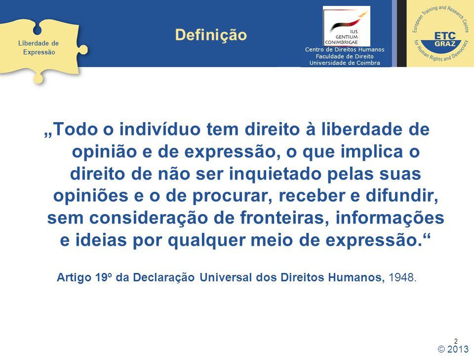 Definição Liberdade de. Expressão. Centro de Direitos Humanos. Faculdade de Direito. Universidade de Coimbra.
