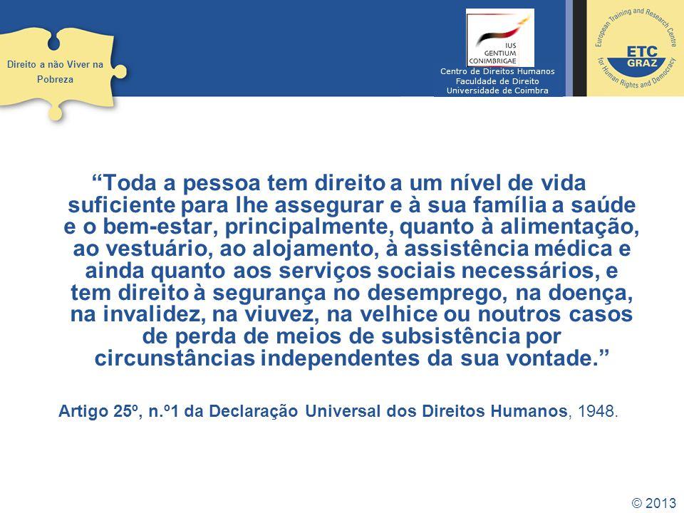 Direito a não Viver na Pobreza. Centro de Direitos Humanos. Faculdade de Direito. Universidade de Coimbra.