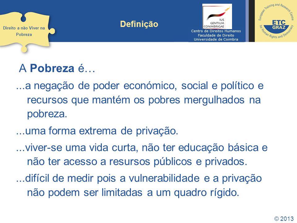 Definição Direito a não Viver na. Pobreza. Centro de Direitos Humanos. Faculdade de Direito. Universidade de Coimbra.