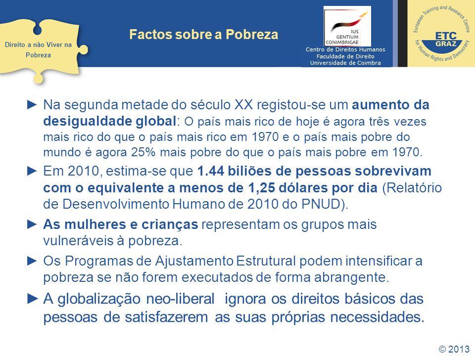 Factos sobre a Pobreza Direito a não Viver na. Pobreza. Centro de Direitos Humanos. Faculdade de Direito.