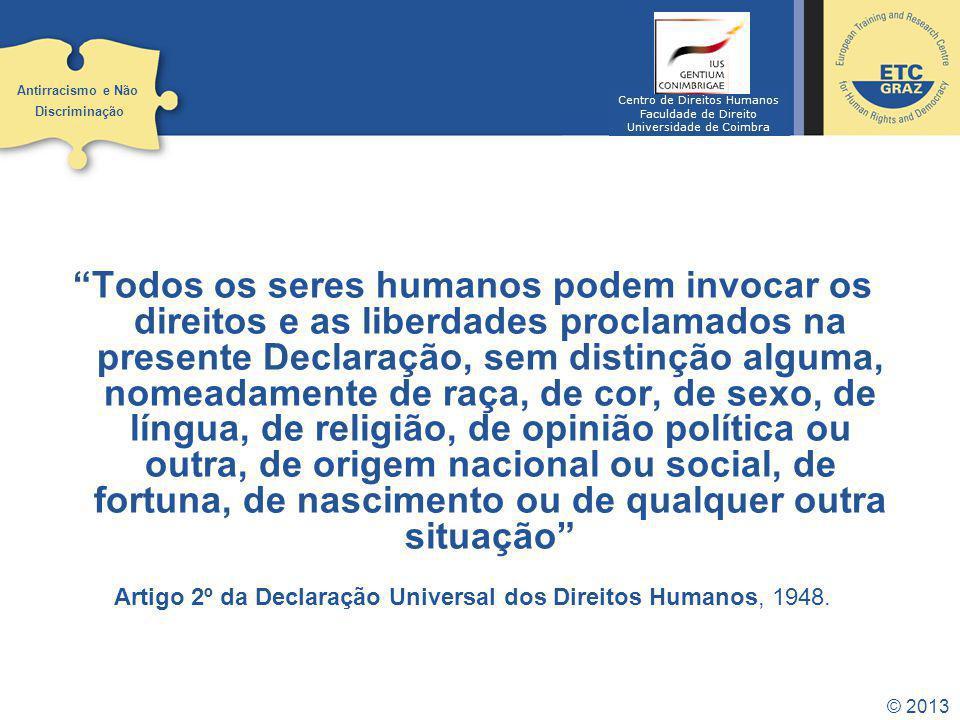 Antirracismo e Não Discriminação. Centro de Direitos Humanos. Faculdade de Direito. Universidade de Coimbra.