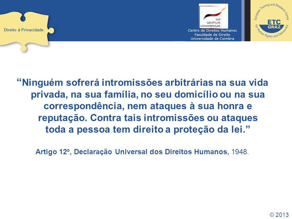 Direito à Privacidade Centro de Direitos Humanos. Faculdade de Direito. Universidade de Coimbra.