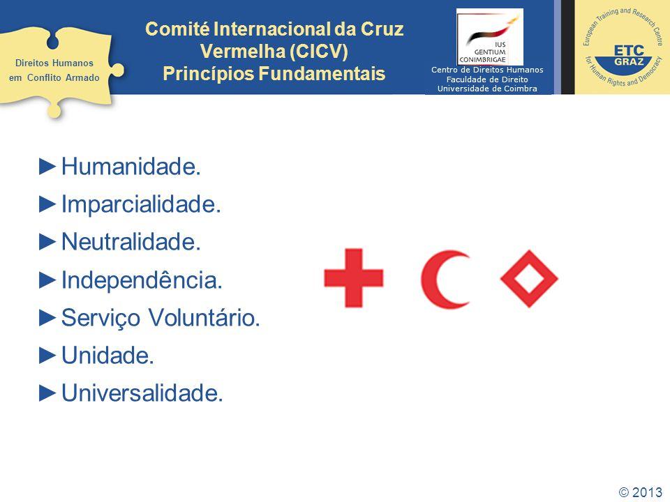 Comité Internacional da Cruz Vermelha (CICV) Princípios Fundamentais