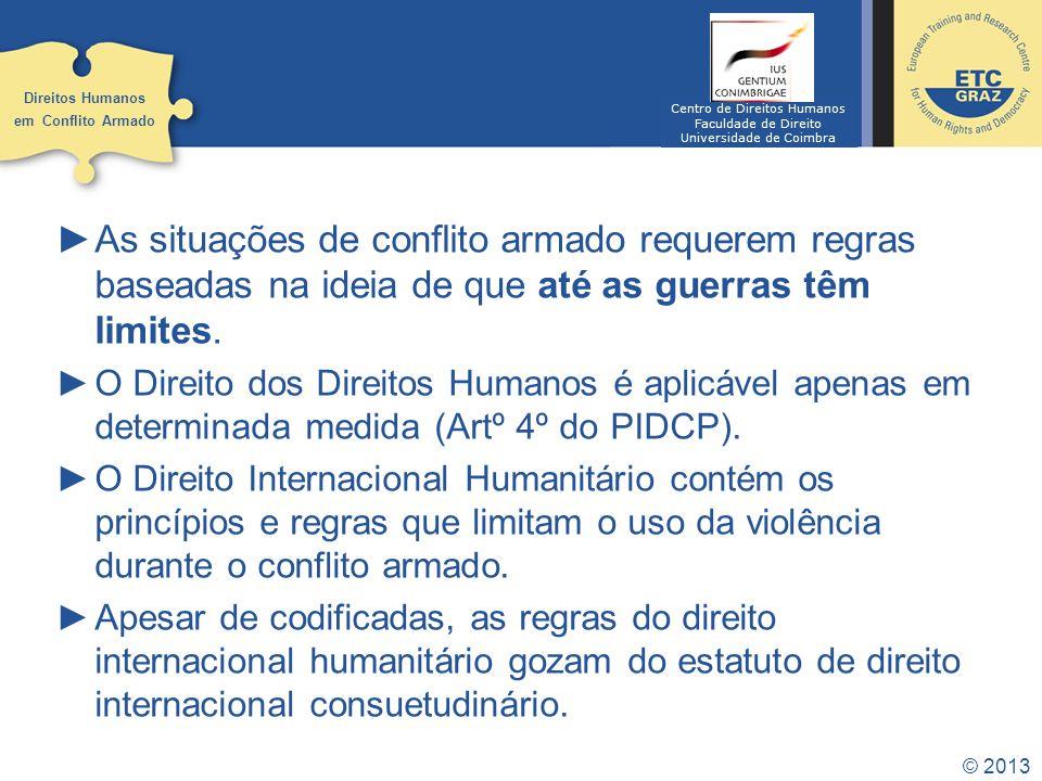 Direitos Humanos em Conflito Armado. Centro de Direitos Humanos. Faculdade de Direito. Universidade de Coimbra.