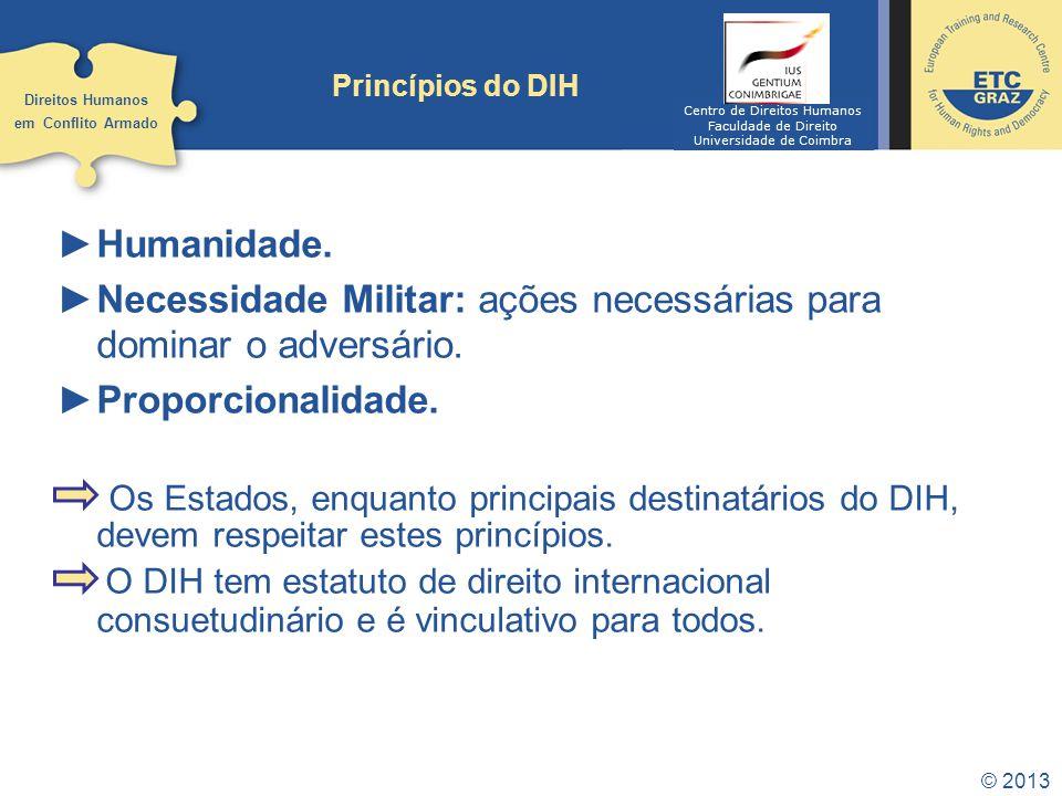 Princípios do DIH Direitos Humanos. em Conflito Armado. Centro de Direitos Humanos. Faculdade de Direito.