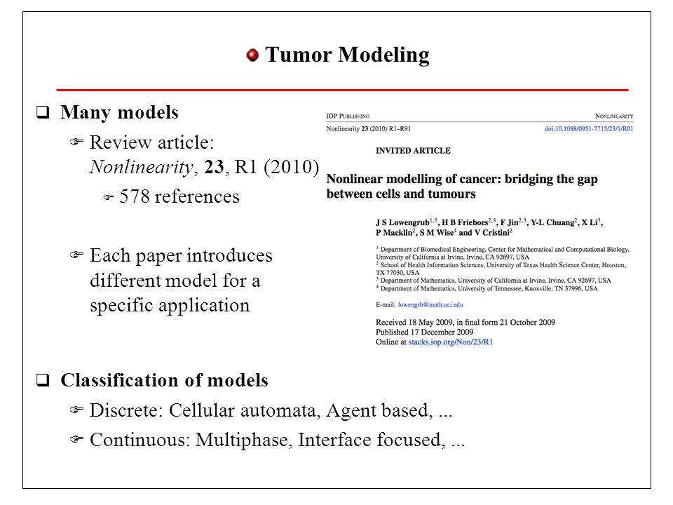 Tumor Modeling Many models Review article: Nonlinearity, 23, R1 (2010)