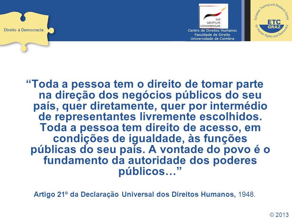 Direito à Democracia Centro de Direitos Humanos. Faculdade de Direito. Universidade de Coimbra.