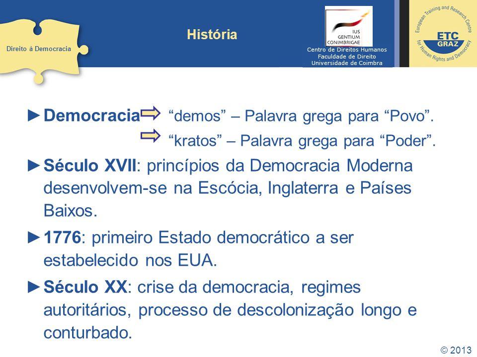 Democracia demos – Palavra grega para Povo .