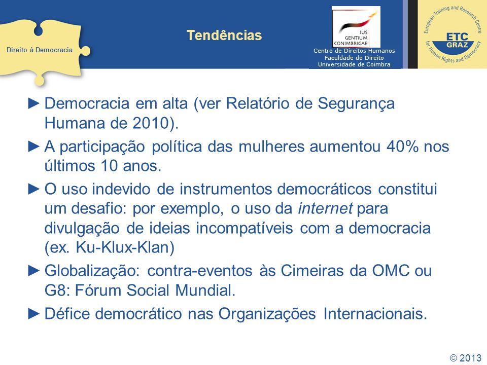 Democracia em alta (ver Relatório de Segurança Humana de 2010).