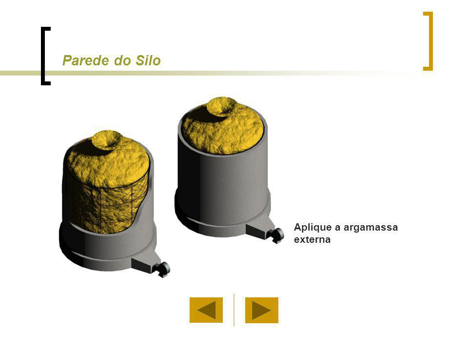 Parede do Silo Aplique a argamassa externa