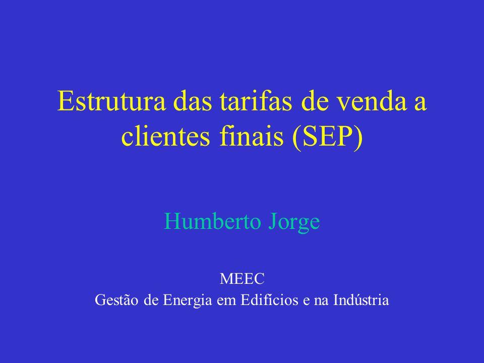 Estrutura das tarifas de venda a clientes finais (SEP)
