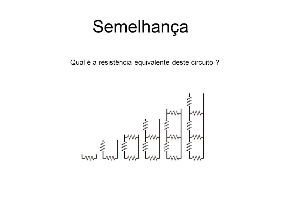 Semelhança Qual é a resistência equivalente deste circuito