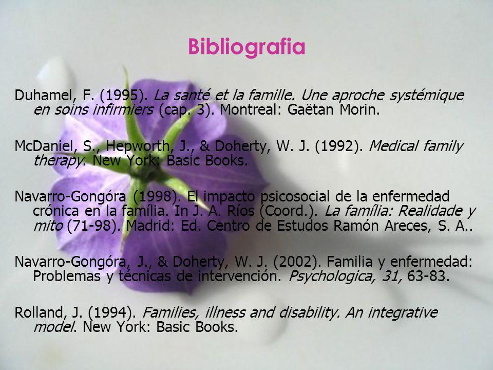 Bibliografia Duhamel, F. (1995). La santé et la famille. Une aproche systémique en soins infirmiers (cap. 3). Montreal: Gaëtan Morin.