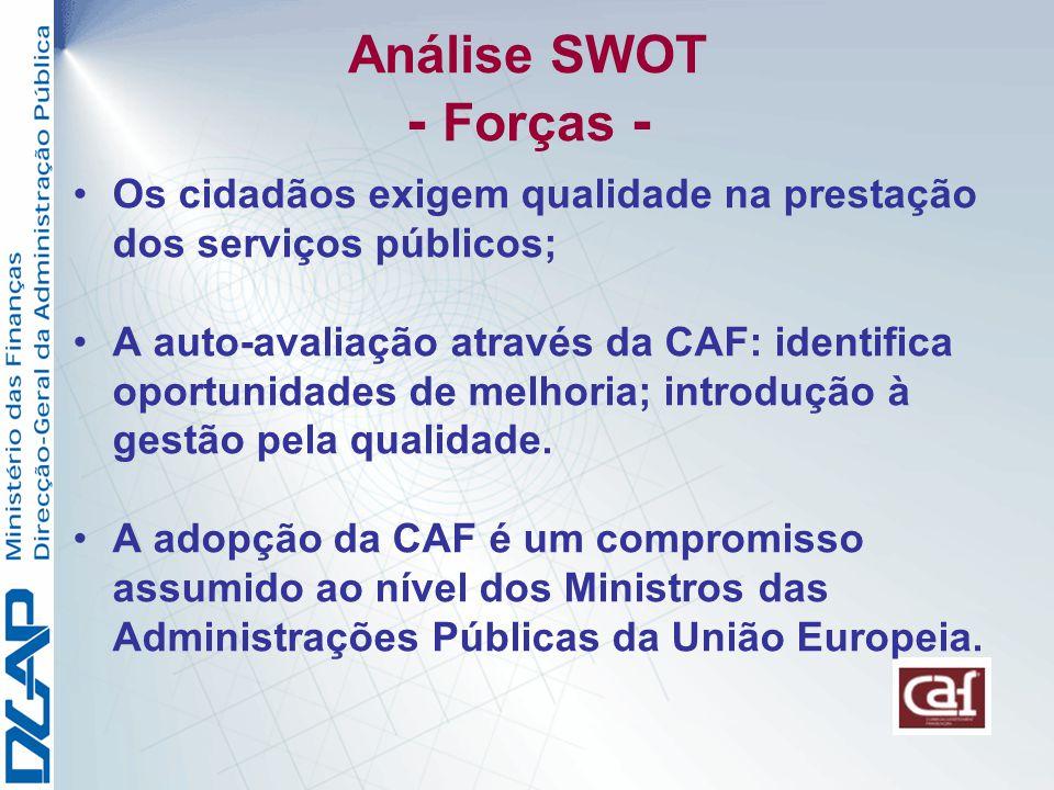Análise SWOT - Forças - Os cidadãos exigem qualidade na prestação dos serviços públicos;