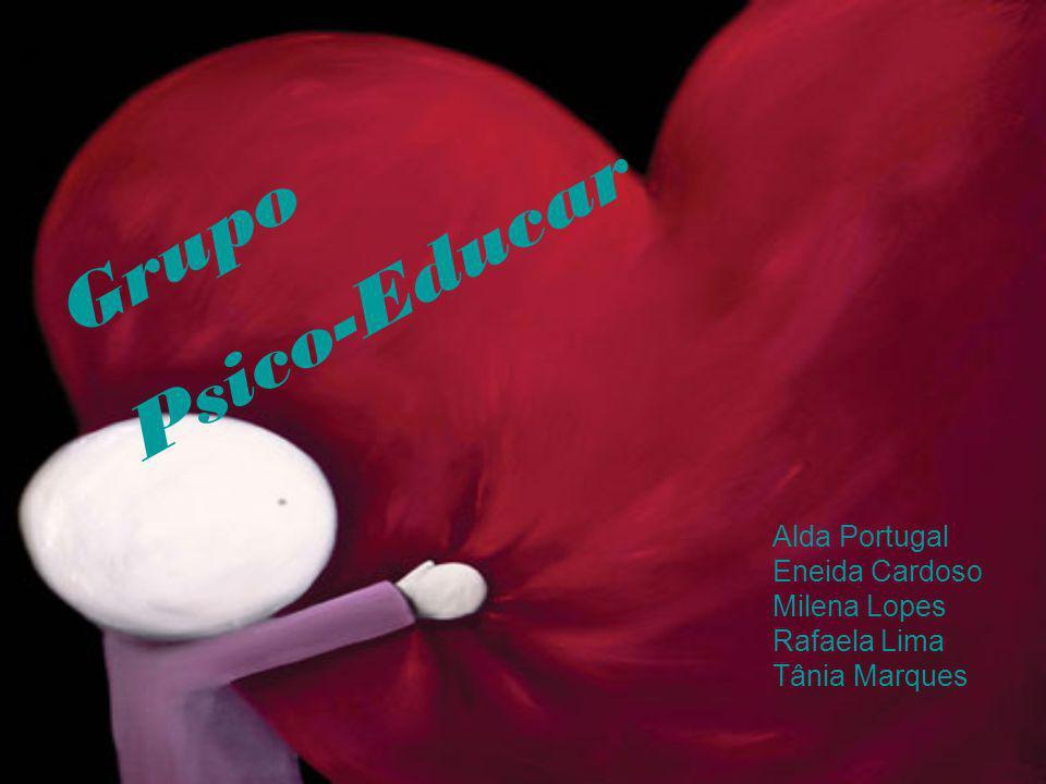 Psico-Educar Grupo Alda Portugal Eneida Cardoso Milena Lopes