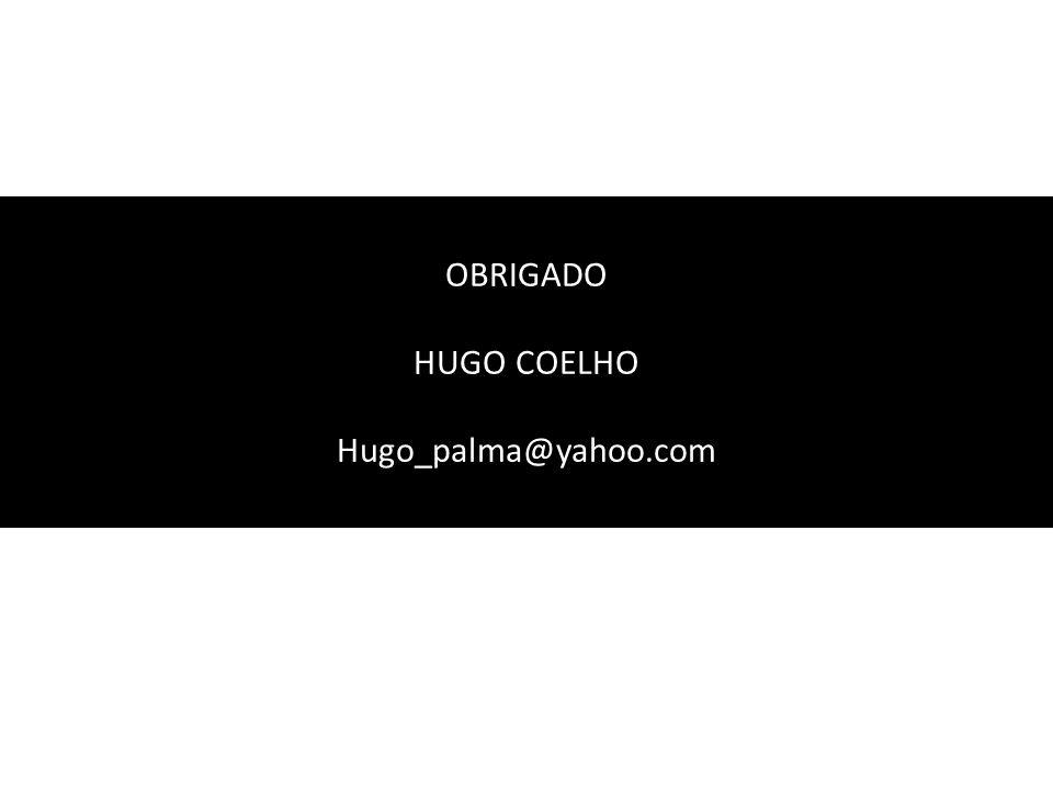 OBRIGADO HUGO COELHO Hugo_palma@yahoo.com 11