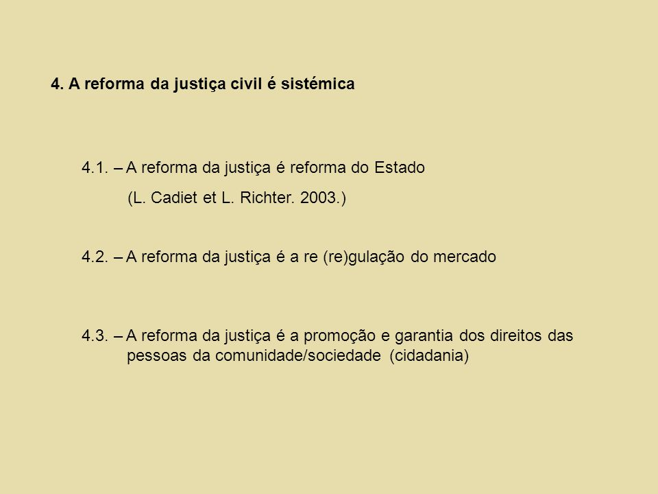 4. A reforma da justiça civil é sistémica