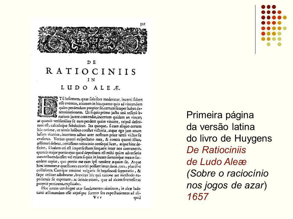 Primeira página da versão latina. do livro de Huygens. De Ratiociniis. de Ludo Aleæ. (Sobre o raciocínio.