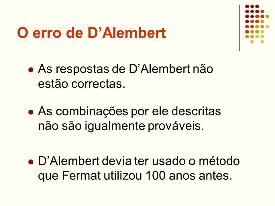 O erro de D'Alembert As respostas de D'Alembert não estão correctas.