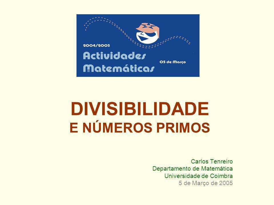 DIVISIBILIDADE E NÚMEROS PRIMOS Carlos Tenreiro