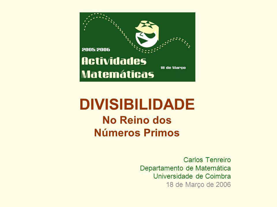 DIVISIBILIDADE No Reino dos Números Primos Carlos Tenreiro