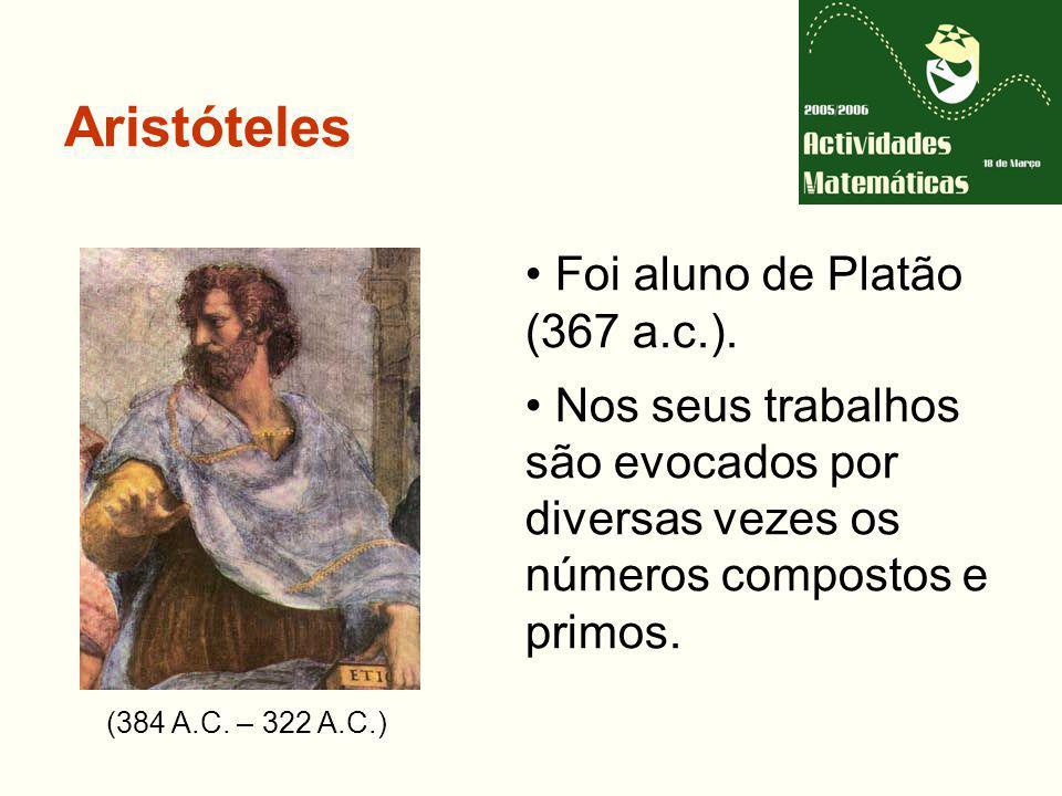 Aristóteles Foi aluno de Platão (367 a.c.).