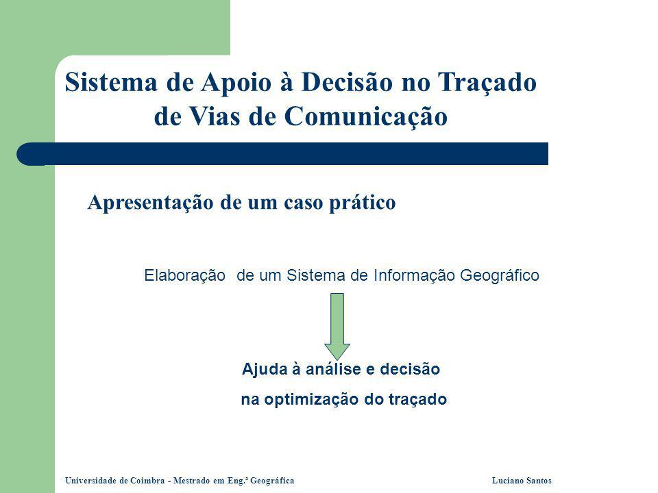 Universidade de Coimbra - Mestrado em Eng.ª Geográfica Luciano Santos