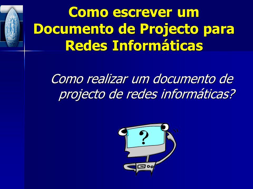 Como escrever um Documento de Projecto para Redes Informáticas
