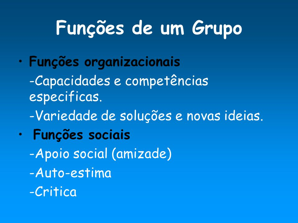 Funções de um Grupo Funções organizacionais