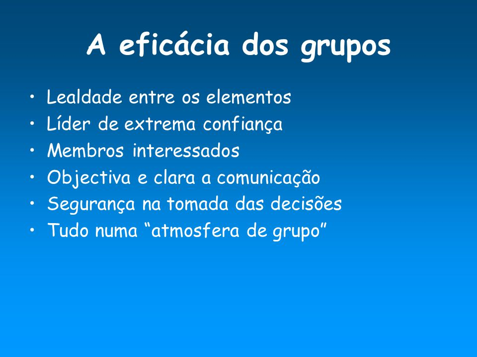 A eficácia dos grupos Lealdade entre os elementos