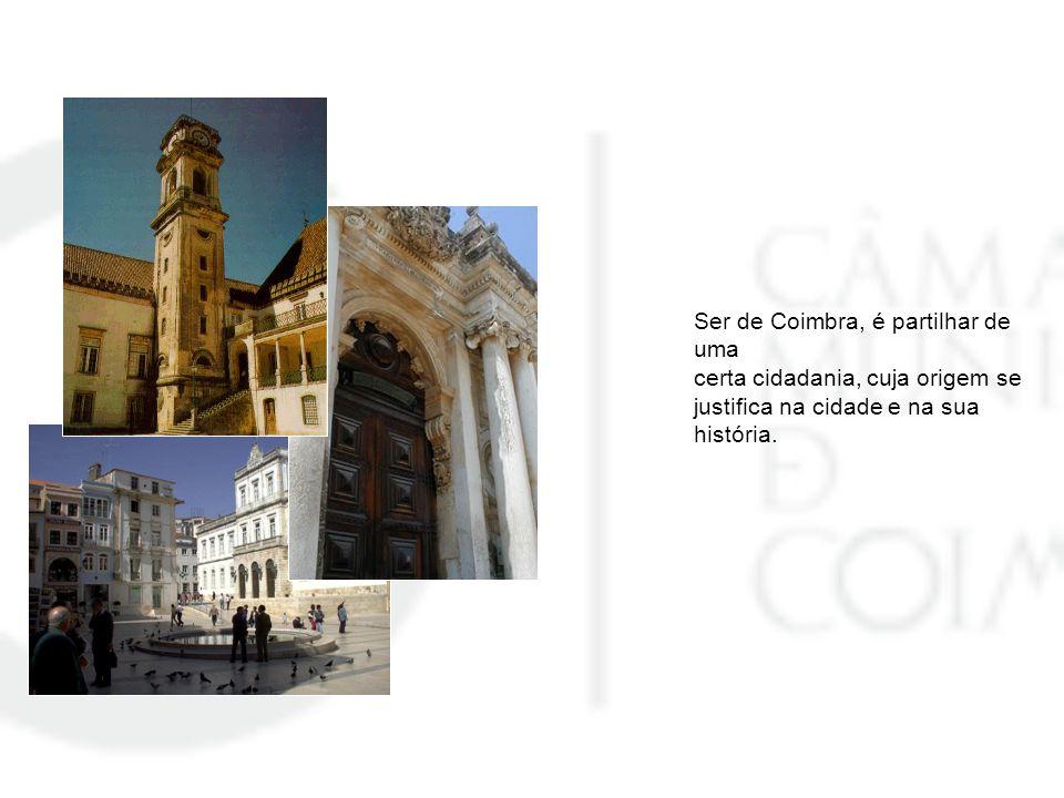 Ser de Coimbra, é partilhar de uma