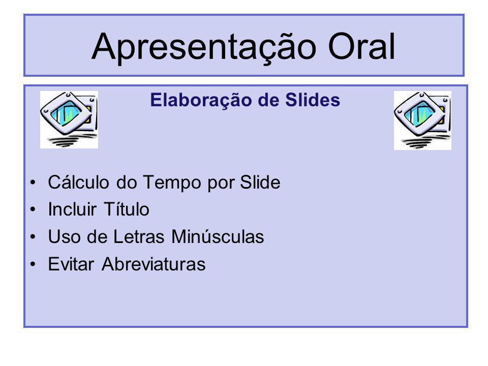 Apresentação Oral Elaboração de Slides Cálculo do Tempo por Slide