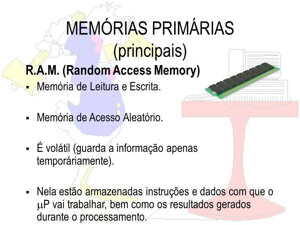 MEMÓRIAS PRIMÁRIAS (principais)