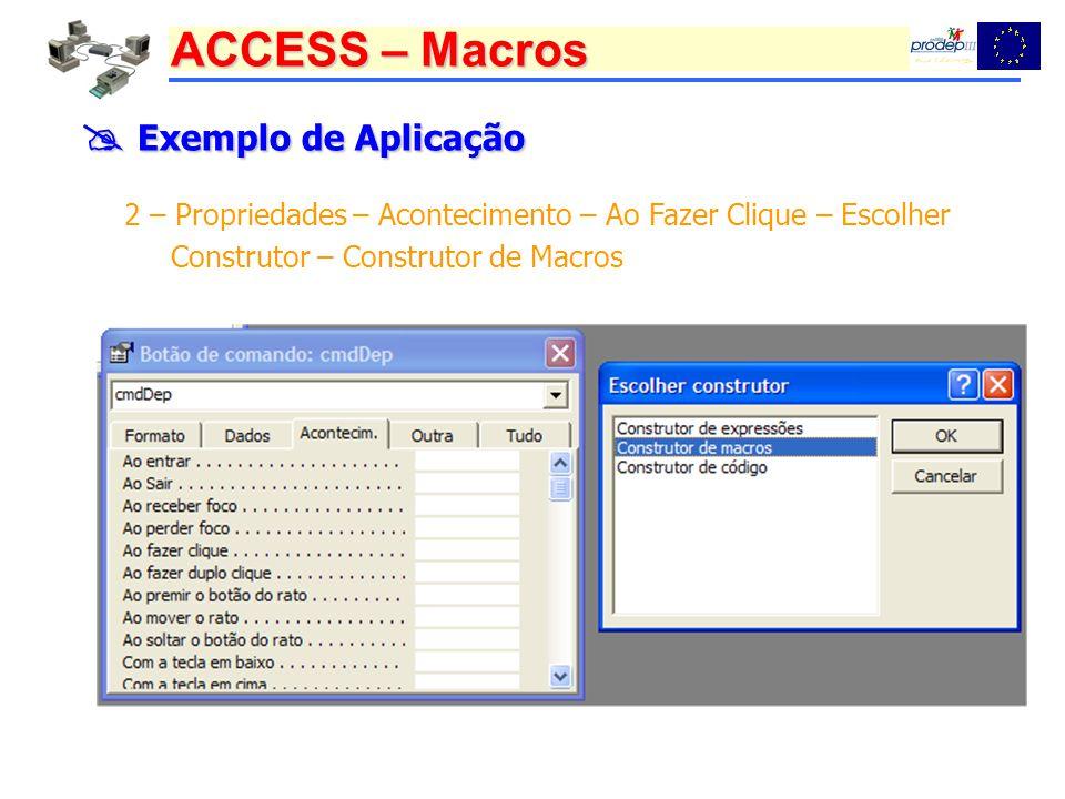  Exemplo de Aplicação 2 – Propriedades – Acontecimento – Ao Fazer Clique – Escolher.