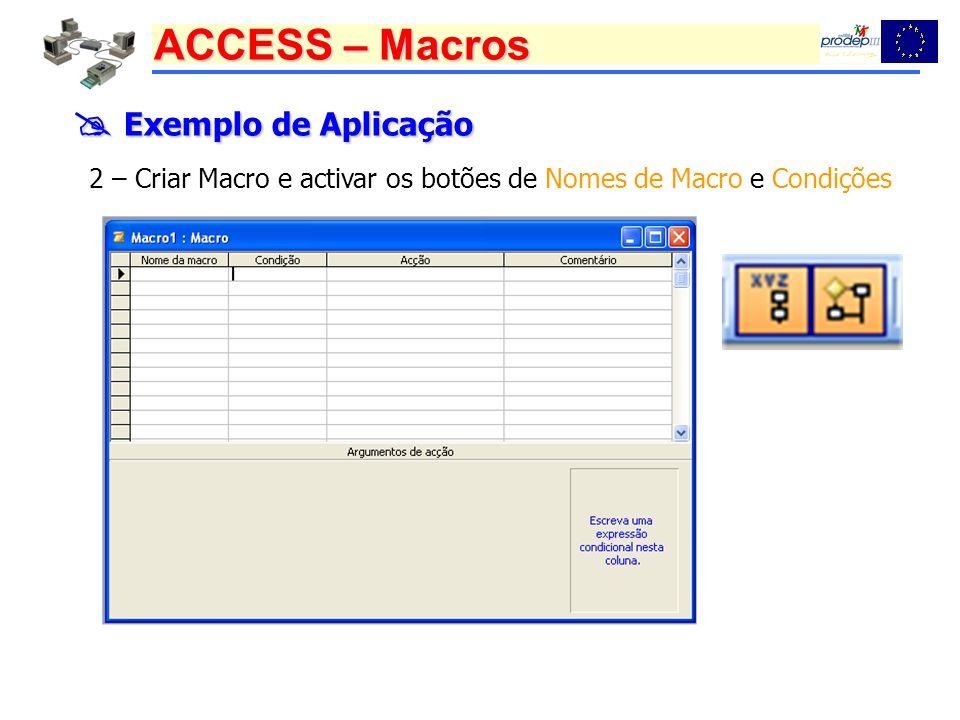  Exemplo de Aplicação 2 – Criar Macro e activar os botões de Nomes de Macro e Condições