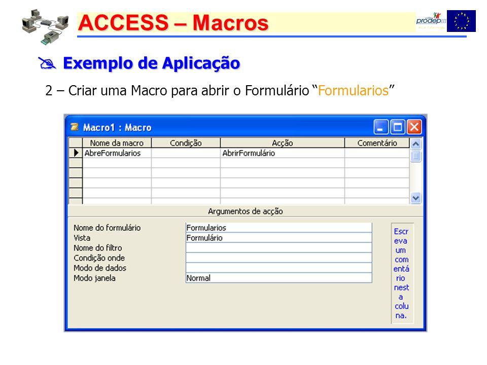  Exemplo de Aplicação 2 – Criar uma Macro para abrir o Formulário Formularios