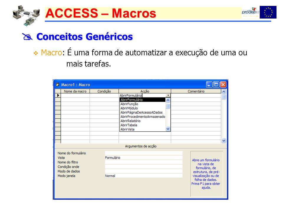  Conceitos Genéricos Macro: É uma forma de automatizar a execução de uma ou mais tarefas.