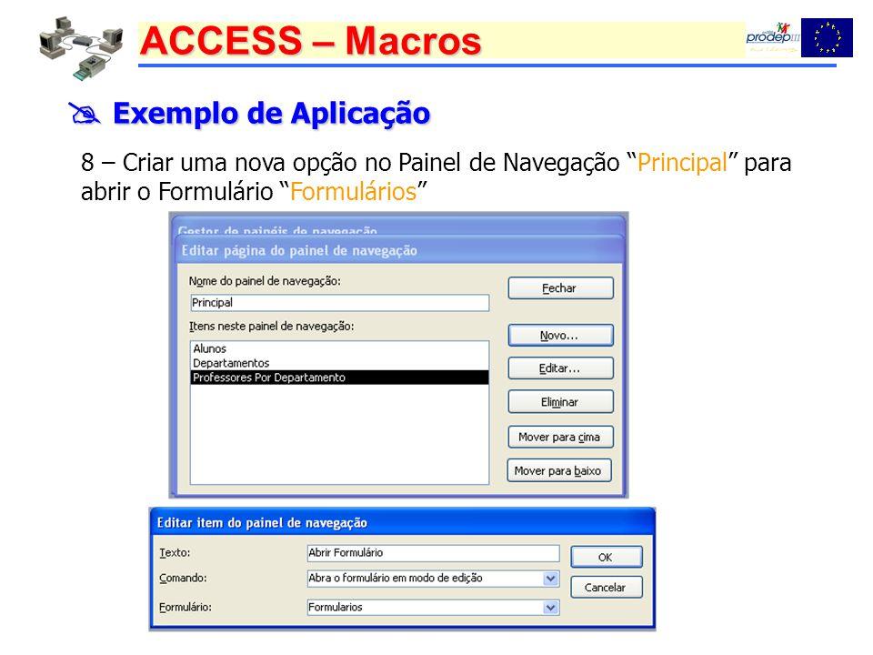  Exemplo de Aplicação 8 – Criar uma nova opção no Painel de Navegação Principal para abrir o Formulário Formulários