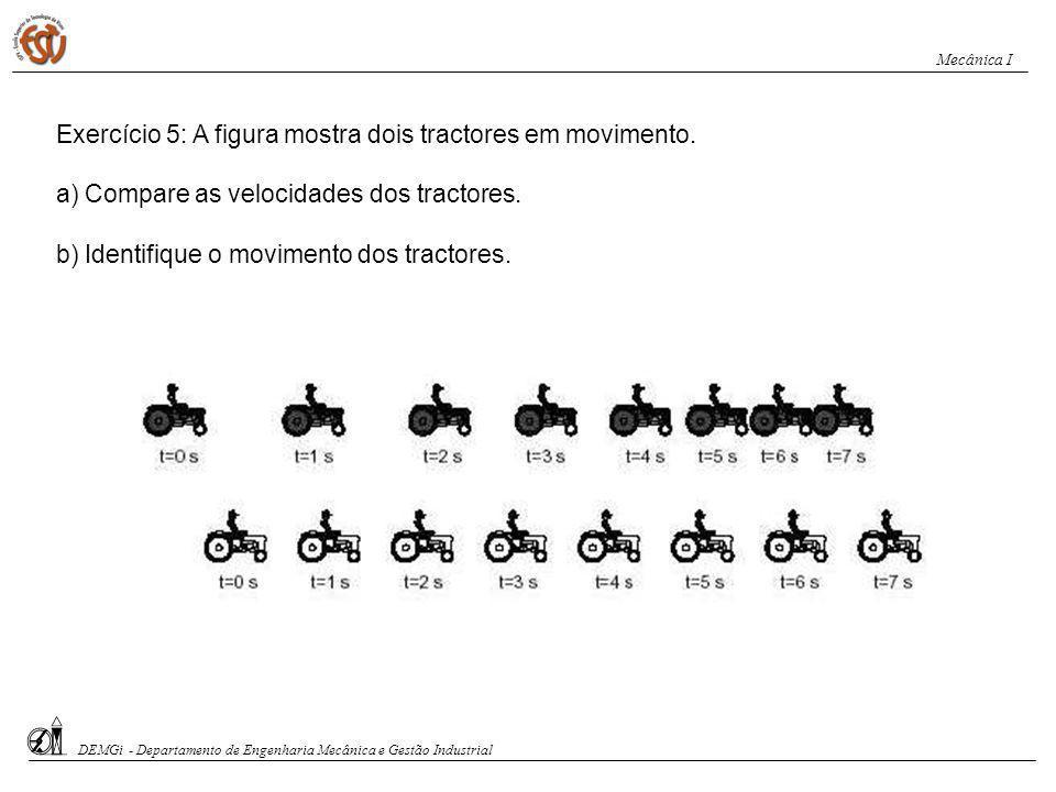 Exercício 5: A figura mostra dois tractores em movimento.