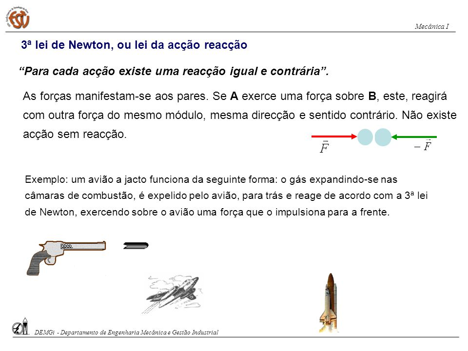 3ª lei de Newton, ou lei da acção reacção