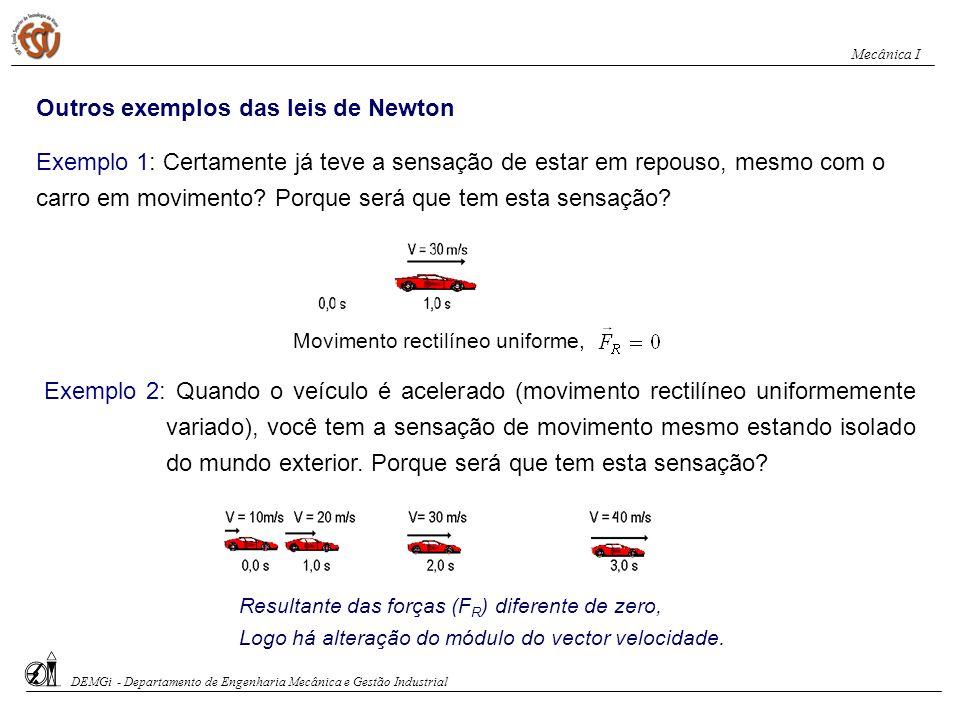 Outros exemplos das leis de Newton