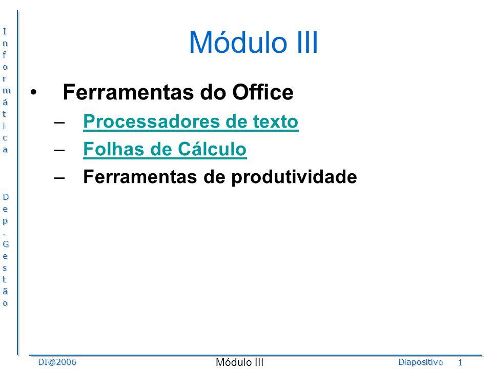 Módulo III Ferramentas do Office Processadores de texto