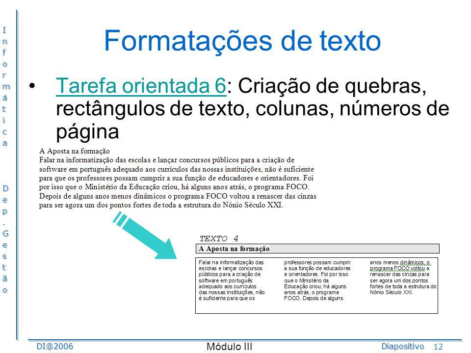 Formatações de texto Tarefa orientada 6: Criação de quebras, rectângulos de texto, colunas, números de página.
