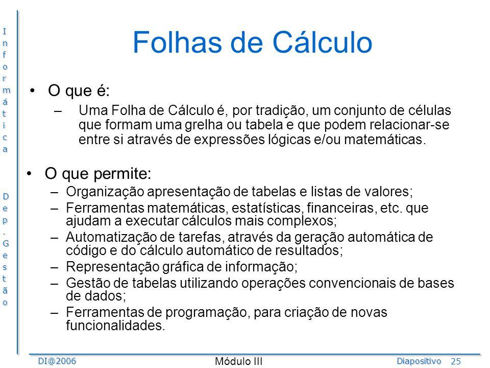 Folhas de Cálculo O que é: O que permite: