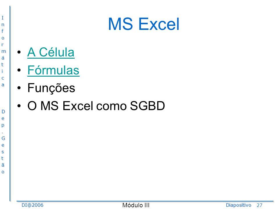 MS Excel A Célula Fórmulas Funções O MS Excel como SGBD