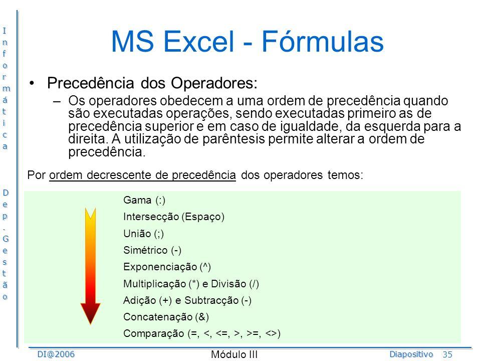 MS Excel - Fórmulas Precedência dos Operadores: