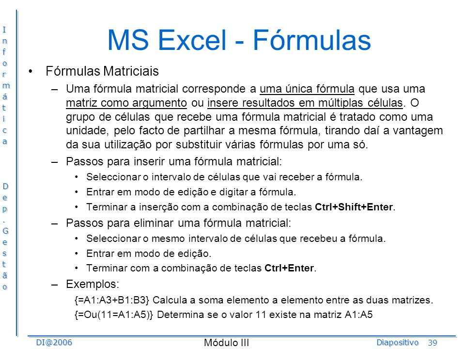 MS Excel - Fórmulas Fórmulas Matriciais