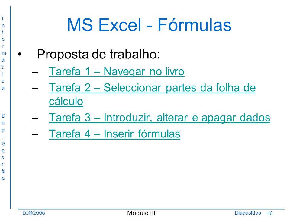 MS Excel - Fórmulas Proposta de trabalho: Tarefa 1 – Navegar no livro
